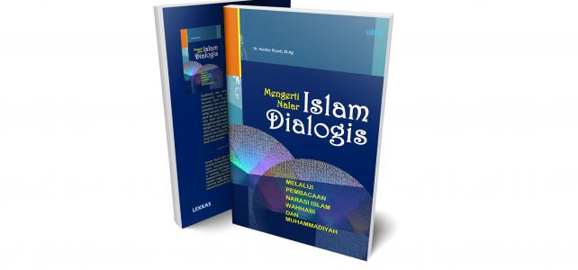 Resensi Buku Nalar Islam Dialogis; Melalui Pembacaan Narasi Islam Wahhabi dan Muhammadiyah